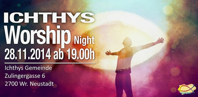 ICHTHYS Worship Night am 28.11.2014 ab 19.00h